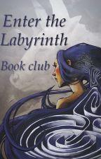 Enter the Labyrinth: Book Club by LabyrinthClub