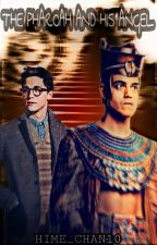 The Pharaoh and His Angel [ Night at the Museum Fanfic] by Hime_chan10