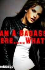 I'am A Badass Were....What?!  (Complete) by Lalain122500