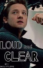 Loud and Clear [Clint Barton x Reader] by Emily7love