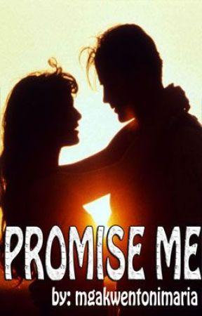 PROMISE ME by mgakwentonimaria