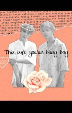 This isn't you're babyboy  by preachoseok