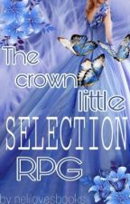 The Crown-Little Selection RPG [OPEN] by Nelilovesbooks