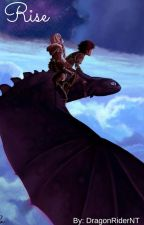 Rise (HTTYD fanfiction) by DragonRiderNT