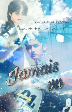 Jamais Vu ( second book of Déjà vu ) by wonhunny17