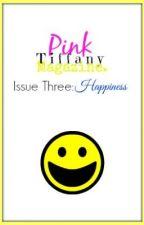 Pink Tiffany Magazine - Issue 3 Happiness by PinkTiffanyMagazine