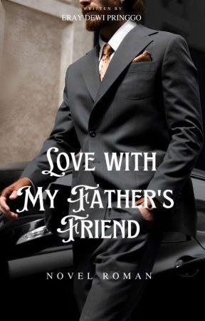 Love With My Father's Friend [Dewasa] by ErayDewiPringgo