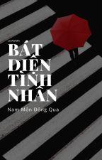 [BHTT] Bát Diện Tình Nhân - Nam Môn Đông Qua by loanma