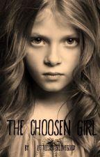 The choosen Girl by littlesisterlovegood