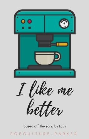 I Like me Better by popculture-parker