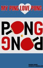 My Ping Love Pong (Table Tennis) by njoker404