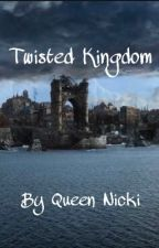 Twisted Kingdom {From the I love him trilogy}  (3 of 3) by todorokis-babymama