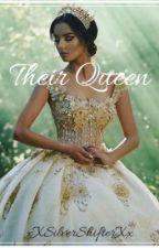 Their Queen by xXSilverShifterXx
