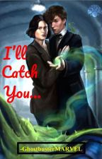 I'll Catch You (A Newt Scamander Love Story) by GhostbusterMARVEL