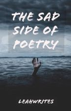 The sad side of poetry by LeahWrites786