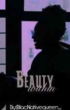 Beauty Within by BlacNativequeen_