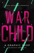 WAR CHILD :: lexie's cover shop | CLOSED | by selkkiez