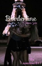 Borderline (Ariana/you) by sweetener817