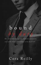 Bound by Duty- Livro 2 by Juhh_Lia