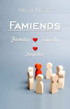 Famiends -families and tragedies by mahima_rathod