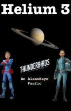 Helium 3 - A Thunderbirds Are Go AlanxKayo Fanfiction by NeonDragon2405