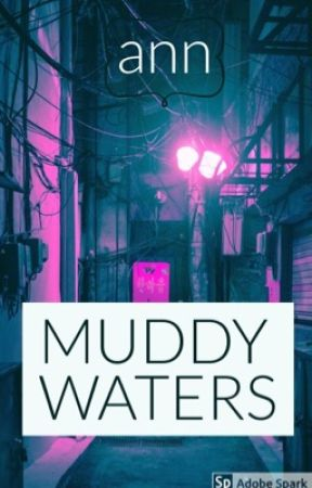 MUDDY WATERS by brainsandsocks