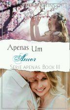 Apenas um amor( Completo) by Mirellymartis