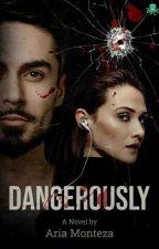 Dangerously (BrotherHood Series Vol. 1) ON HOLD by AriaSyafira