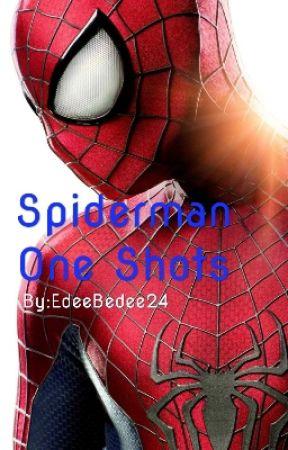 Spiderman One Shots {Slow Updates} by EdeeBedee24