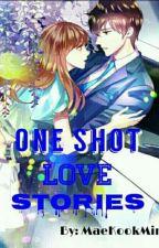 One Shot Love Stories by MaeKookMin