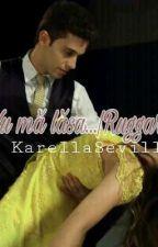Nu mă lăsa... Ruggarol by KarellaSevilla