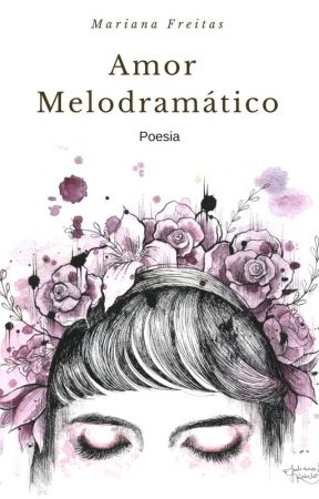 Amor Melodramático -  Poesia by MARIlFREITAS
