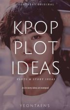 kpop story ideas ✔️ by yeontaens
