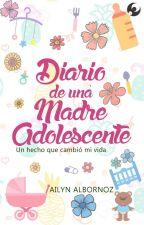 Diario de una Madre Adolescente by AilynAlbornoz