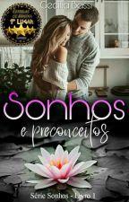 Sonhos e preconceitos - Livro 1 da Série Sonhos by CeciliaBassi83