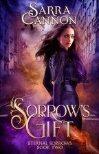 Sorrow's Gift by SarraCannon