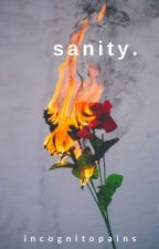 s a n i t y. by VickyqHu
