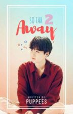 So Far Away 2 |Texte&SMS| SugaXreader by pup-pees