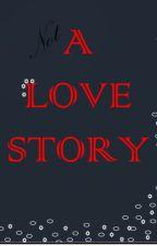 NOT A LOVE STORY by BhavaniGujja