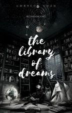 The library of dreans by Rebecca178stars