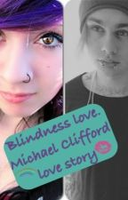 Blindness love Michael Clifford love story by Babybubbles143