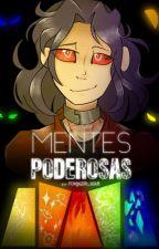 MENTES PODEROSAS (FNAFHS) by FOXYGIRL1618