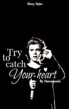Try to catch your heart - HS by Hazzaspanda