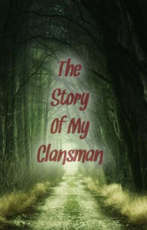 The Story Of My Clansman by Metawarkitty