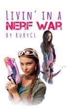 Livin in a nerf war (Hazel) by RubyCL