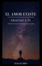 El amor existe gracias a ti by EldaLSP