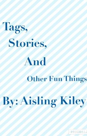 Tags, Stories, and Other Fun Things by PineapplesAndPapes