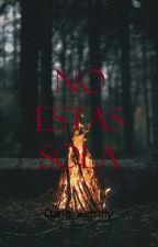 No estas sola by Luna_Kelsaly