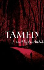 Tamed by Enxchanted_