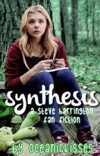 synthesis- a steve harrington fic by oceanickisses
